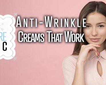 Anti-Wrinkle Creams That Work