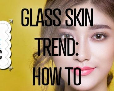 Glass Skin Trend How To