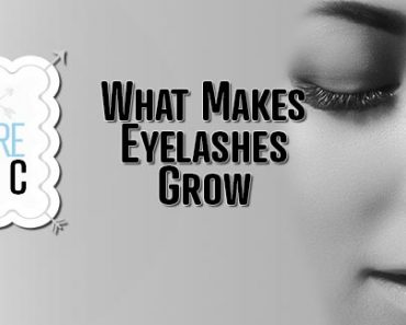 What Makes Eyelashes Grow