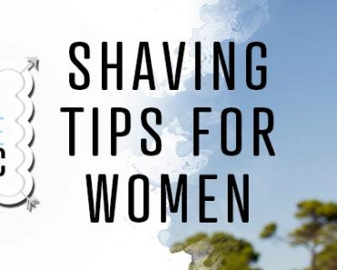 Shaving Tips For Women