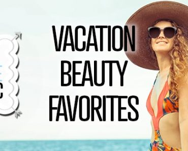 Vacation Beauty Favorites